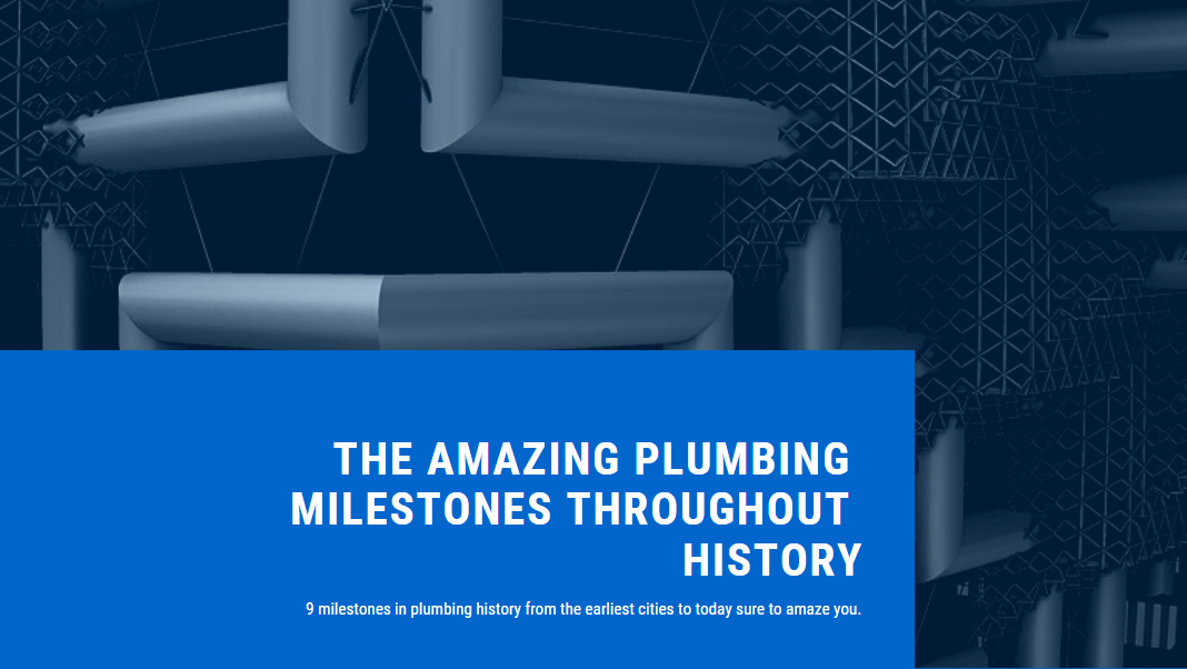 The Amazing Plumbing Milestones Throughout History_ 9 Facts!
